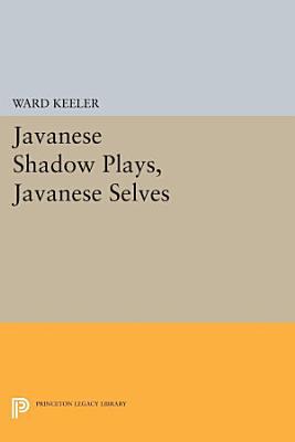 Javanese Shadow Plays  Javanese Selves