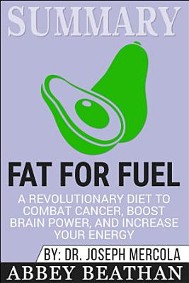 Summary  Fat for Fuel  A Revolutionary Diet to Combat     PDF