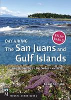 Day Hiking  The San Juans   Gulf Islands PDF