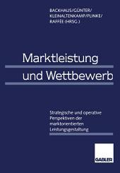 Marktleistung und Wettbewerb: Strategische und operative Perspektiven der marktorientierten Leistungsgestaltung