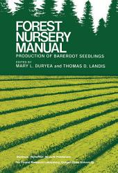 Forest Nursery Manual: Production of Bareroot Seedlings
