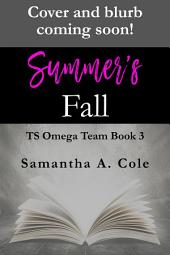 Summer's Fall: Trident Security Omega Team Book 3