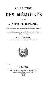 Collection des mémoires relatifs à l'histoire de France depuis la fondation de la monarchie française jusqu'au 13e siècle: Avec une introduction, des supplémens, des notices et des notes, Volume29