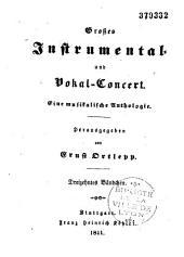 Grosses Instrumental- und Vokal-Concert. Eine musikalische Anthologie: Bände 13-16