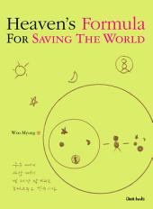 Heaven's Formula For Saving The World