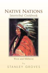 Native Nations Intertribal Cookbook: West and Midwest