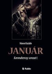 Január: Koronaherceg-sorozat 1.