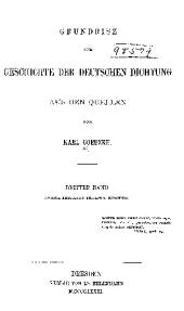 Grundriss zur Geschichte der deutschen Dichtung aus den quellen: Band 3,Teil 2