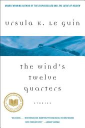 The Wind's Twelve Quarters: A Story