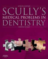 Scully's Medical Problems in Dentistry E-Book: Edition 7