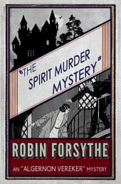 The Spirit Murder Mystery