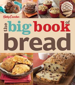 Betty Crocker the Big Book of Bread