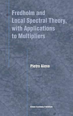 Fredholm and Local Spectral Theory  with Applications to Multipliers