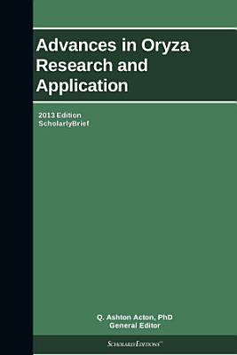 Advances in Oryza Research and Application: 2013 Edition
