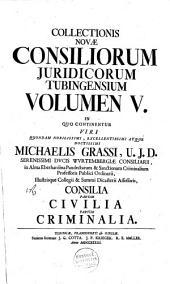 Inclytae facultatis juridicae Tubingensis consilia et responsa: Volume 5