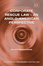 Corporate Rescue Law--an Anglo-American Perspective