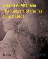 The Keepers of the Trail (Illustrated)