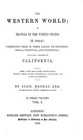 The Western World; Or, Travels in the United States in 1846-47: Volume 1