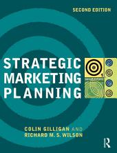 Strategic Marketing Planning: Edition 2