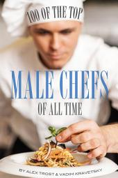 100 of the Top Male Chefs of All Time