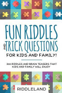Fun Riddles and Trick Questions for Kids and Family