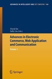 Advances in Electronic Commerce, Web Application and Communication: Volume 1