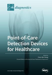 Point of Care Detection Devices for Healthcare
