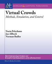 Virtual Crowds: Methods, Simulation, and Control