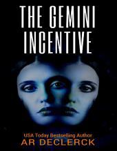 The Gemini Incentive