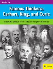 Famous Thinkers: Earhart, King, and Curie: Crack the difficult-level codes and explore their lives