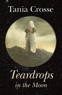 Teardrops in the Moon