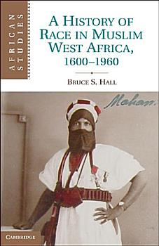 A History of Race in Muslim West Africa  1600   1960 PDF