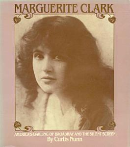 Marguerite Clark  America s Darling of Broadway and the Silent Screen PDF
