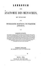Lehrbuch der Anatomie des Menschen, mit Rücksicht auf physiologische Begründung u. praktische Anwendung