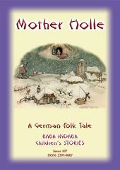 MOTHER HOLLE - A German Fairy Tale: Baba Indaba Children's Stories - Issue 107