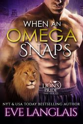 When An Omega Snaps: A Lion's Pride #3