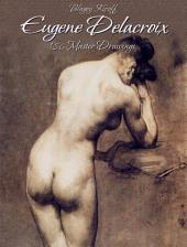 Eugene Delacroix: 186 Master Drawings