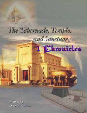 The Tabernacle  Temple  and Sanctuary  1 Chronicles