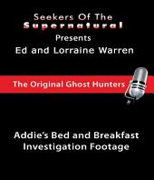 True Haunting of a Bed and Breakfast Investigation: True Haunting of a Bed and Breakfast Investigation