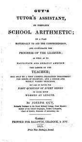 G.'s Tutor's Assistant; or, complete school arithmetic, etc