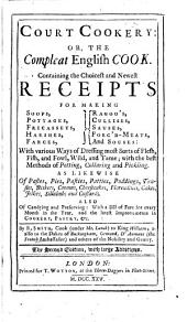 Court cookery: or, The compleat English cook