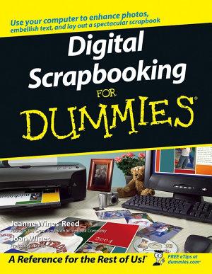 Digital Scrapbooking For Dummies PDF
