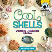 Cool Shells: Creating Fun and Facsinating Collections!