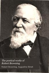 The Poetical Works of Robert Browning: With Portraits, Volume 2