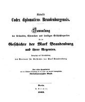 Codex diplomaticus Brandenburgensis: Sammlung der Urkunden, Chroniken und sonstigen Quellenschriften für die Geschichte der Mark Brandenburg und ihrer Regenten, Band 25