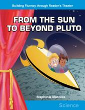 From the Sun to Beyond Pluto