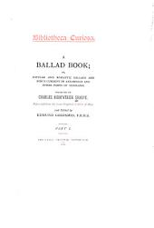 A Ballad Book: Or, Popular and Romantic Ballads and Songs Current in Annandale and Other Parts of Scotland. Reprinted from the Rare Original Ed. of 1824, and Edited, Parts 1-2