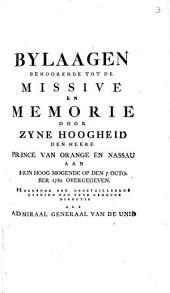 Bylaagen behoorende tot de Missive en memorie door [...] den heere prince van Orange en Nassau aan hun hoog mogende op den 7 october 1782 overgegeven. Houdende een gedetailleerde opening van zyne gehoude directie als admiraal generaal van de Unie