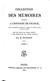 Collection des mémoires relatifs à l'histoire de France: Oeconomies royales : t. I. Introduction de l'éditeur, Volume1