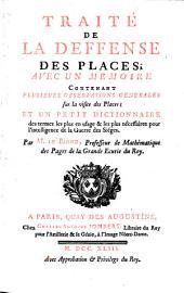 Traité de la deffense des places ; avec un memoire contenant plusieurs observations generales sur la visite des places